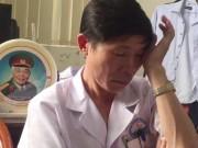 Phó Giám đốc Bệnh viện bật khóc khi nói về vụ BS Lương bị bắt