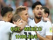 """Bóng đá - Đức – Mexico: """"Cỗ xe tăng"""" chờ nhả đạn"""