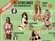 Thời trang - Đội hình mỹ nữ sexy nhất Euro 2016 hạ gục mọi fan nam