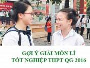 Tin tức trong ngày - Gợi ý giải đề thi tốt nghiệp THPT Quốc gia môn Vật Lý 2016