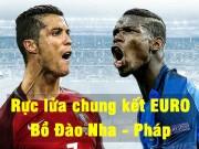 Bóng đá - Bồ Đào Nha - Pháp: Đỉnh vinh quang chờ đón (CK Euro 2016)