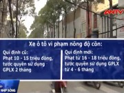 Video An ninh - Các mức phạt vi phạm giao thông mới từ 1/8