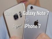 Dế sắp ra lò - So sánh sơ bộ giữa Samsung Galaxy Note 7 với iPhone 7/7 Plus