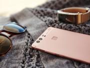 "Thời trang Hi-tech - Huawei P9 ""ẵm"" giải smartphone tốt nhất Châu Âu"