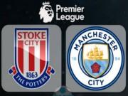 Bóng đá - Stoke – Man City: Chờ vũ điệu bay bổng