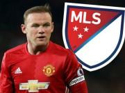 """Bóng đá - Thất sủng tại MU, Rooney sẽ sang Mỹ """"dưỡng già"""""""