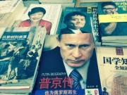 """Thế giới - Vì sao Tổng thống Nga được coi là """"Putin đại đế"""" ở TQ?"""