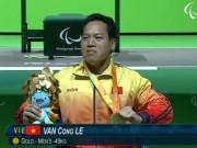 Olympic 2016 - HCV Paralympic Lê Văn Công: Điều chưa kể sau cú đẩy xuất thần