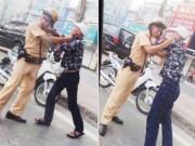 """An ninh Xã hội - CSGT bị """"dân anh chị"""" túm cổ áo, tấn công giữa đường"""