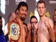 Võ thuật - Quyền Anh - Boxing, Pacquiao - Jeff Horn: Tượng đài khó quật đổ