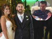 Bóng đá - Bất ngờ: Ronaldo không dự đám cưới Messi vì sự cố lãng xẹt