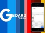 """Công nghệ thông tin - Chưa dùng Gboard, chưa phải người """"sành"""" iPhone"""