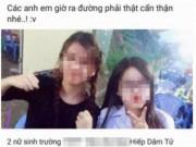 """Tin tức trong ngày - Người tung tin """"2 nữ sinh hiếp dâm thanh niên tới chết"""" có bị xử tù?"""