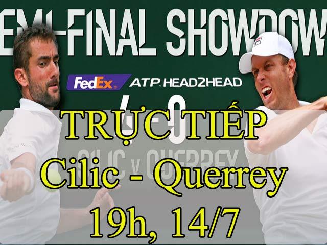 """TRỰC TIẾP tennis Cilic - Querrey: Đọ tài """"bắn bóng"""" (Bán kết Wimbledon)"""