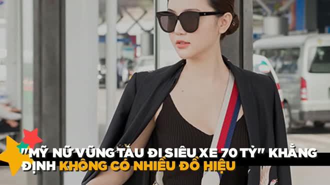 """""""Mỹ nữ Vũng Tàu đi siêu xe 70 tỷ"""" khẳng định mình ít đồ hiệu HOT nhất tuần"""