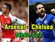 Arsenal - Chelsea: Thử lửa trước  Siêu cúp