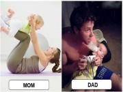 """Khác biệt  """" một trời một vực """"  giữa bố và mẹ khi ở cùng trẻ"""