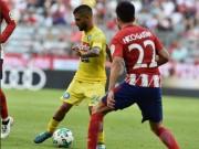 Atletico Madrid - Napoli: Thẻ đỏ  & amp; ngược dòng 9 phút