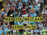 Man City - West Ham: Tổng duyệt siêu sao, chào mùa giải mới