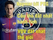 """Tin chuyển nhượng - Neymar 530 triệu USD: """"Bom tấn"""" san phẳng thể thao thế giới"""