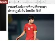 Bóng đá - Bầu Đức có buồn vì báo Thái Lan định giá Công Phượng 672 triệu đồng?