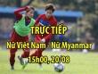 TRỰC TIẾP nữ Việt Nam - Nữ Myanmar: Quyết hạ kình địch