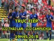 TRỰC TIẾP U22 Thái Lan - U22 Campuchia: Ẩu đả  & amp; 2 thẻ đỏ liên tiếp