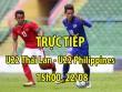 TRỰC TIẾP U22 Thái Lan - U22 Philippines: Chờ gặp U22 Việt Nam tranh đầu bảng