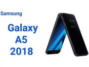 Lộ Galaxy A5 2018 dùng RAM 6GB, giá tầm trung
