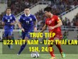 TRỰC TIẾP U22 Việt Nam - U22 Thái Lan: Chấp nhận lùi sâu, chờ đòn phản công