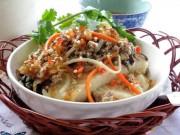 Nhanh chân đến Bắc Giang thưởng thức những món ngon quên sầu này!