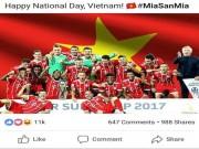 Công nghệ thông tin - Bất ngờ nhận hàng loạt lời chúc mừng Quốc khánh 2/9 từ Dortmund, Bayern, Arsenal, Chelsea... trên Facebook