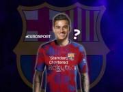 """"""" Bom tấn """"  hụt Coutinho: Barca lĩnh đủ đòn thù từ Liverpool"""