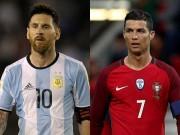 """Messi  & amp; Ronaldo  """" khóc cùng nhau """" , dễ lỡ World Cup 2018"""