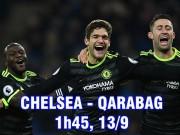 """Bóng đá - Chelsea – Qarabag: Vùi dập """"Barca xứ Caucasus"""", làm nóng chờ Arsenal"""