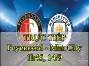 Chi tiết bóng đá Feyenoord - Man City: Tưng bừng thắng lợi 4 sao (KT)