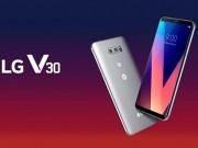 """LG V30 đang  """" chới với """"  khi giảm giá ở nhiều thị trường trọng điểm"""