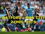 Bóng đá - Watford - Man City: Aguero thăng hoa, chủ nhà khó bất bại
