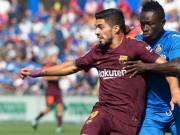 """Bóng đá - Getafe - Barcelona: Messi mờ mịt, """"siêu dự bị"""" định đoạt"""