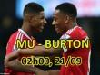 MU - Burton Albion:  Quỷ biến hình  phô trương sức mạnh