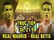 TRỰC TIẾP Real Madrid - Real Betis: Ronaldo suýt giật gót điêu luyện thành bàn