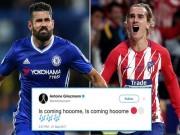 "Diego Costa về Atletico giá  khủng , triệu fan MU  "" hóng ""  Griezmann"