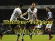 """Nhận định bóng đá West Ham - Tottenham: Chờ  """" vua derby """"  100 triệu bảng định đoạt"""