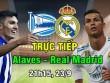 TRỰC TIẾP bóng đá Alaves - Real Madrid: Ronaldo sát cánh Asensio, Bale dự bị