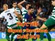"TRỰC TIẾP Girona - Barcelona: Ngóng chờ  "" song sát ""  Messi-Suarez"