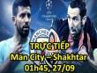 TRỰC TIẾP bóng đá Man City - Shakhtar Donetsk: Aguero đá cặp Jesus