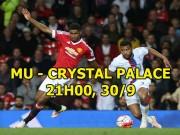 MU - Crystal Palace: Hạ  Đại bàng , tọa sơn quan hổ đấu