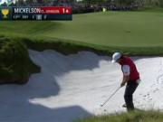 Thể thao - Golf: Pha ghi điểm siêu đẳng từ hố cát