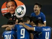"""Bóng đá - Đấu Việt Nam, Thái Lan được treo thưởng """"cực dị"""""""