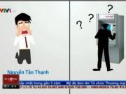 Tài chính - Bất động sản - Bản tin tài chính kinh doanh 10/12: Người dùng thẻ ATM bất ngờ mất tiền trong tài khoản